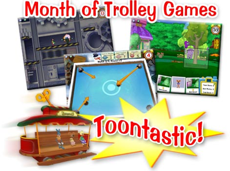 August is new Trolley Games month, and Toons are having a blast all over ...